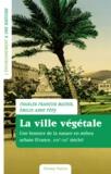 Charles-François Mathis et Emilie-Anne Pépy - La ville végétale - Une histoire de la nature en milieu urbain (France XVIIe-XXIe siècle).