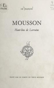 Charles François - Mousson - Haut-lieu de Lorraine.