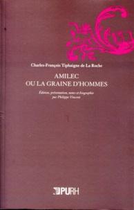 Charles-François Tiphaigne de La Roche - Amilec ou la graine d'hommes.