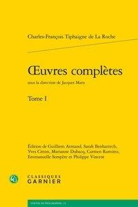 Charles-François Tiphaigne de La Roche - Oeuvres complètes - Tome I.