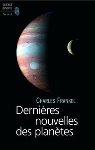 Charles Frankel - Dernières nouvelles des planètes.