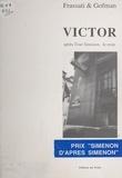 Charles Frassati et Patrick Gofman - Victor : après «Tout Simenon», le reste.