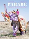 Charles Fréger et Carole Saturno - Parade - Les éléphants peints de Jaipur.