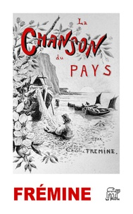 Charles Frémine - La chanson du pays.