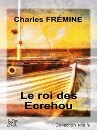 Charles Frémine - Le roi des Écrehou.