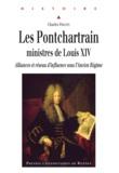 Charles Frostin - Les Ponchartrain, ministres de Louis XIV - Alliances et réseau d'influence sous l'Ancien Régime.