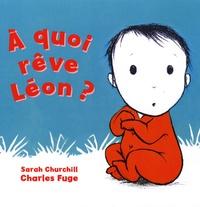 Charles Fuge et Sarah Churchill - A quoi rêve Léon ?.
