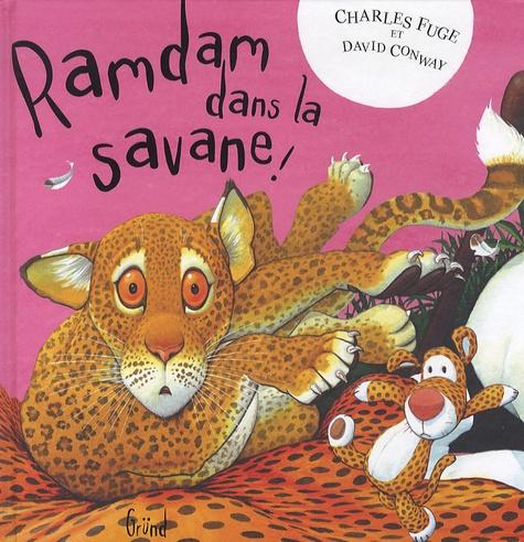 Charles Fuge et David Conway - Ramdam dans la savane !.