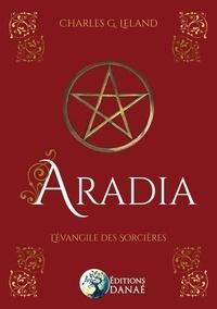 Aradia- L'évangile des sorcières - Charles G. Leland |