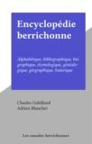 Charles Gabillaud et Adrien Blanchet - Encyclopédie berrichonne - Alphabétique, bibliographique, biographique, étymologique, généalogique, géographique, historique.