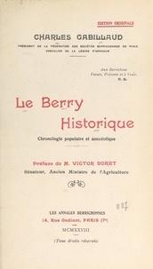 Charles Gabillaud et Victor Boret - Le Berry historique - Chronologie populaire et anecdotique.