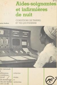 Charles Gadbois - Aides-soignantes et infirmières de nuit : Conditions de travail et vie quotidienne.