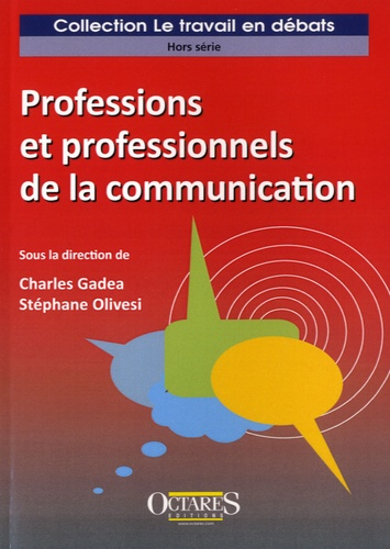 Charles Gadéa et Stéphane Olivesi - Professions et professionnels de la communication.