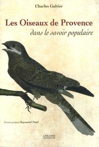 Charles Galtier - Les oiseaux de Provence dans le savoir populaire.