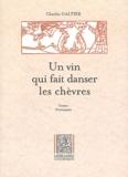 Charles Galtier - Un vin qui fait danser les chèvres : Un vin que fai dansa li cabro - Contes provençaux : Conte Prouvençau.