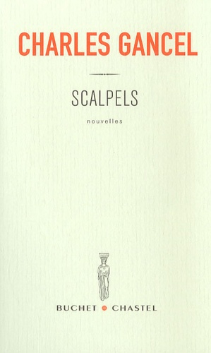 Charles Gancel - Scalpels.
