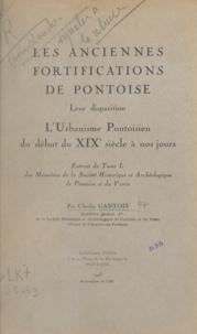 Charles Gantois - Les anciennes fortifications de Pontoise - Leur disparition, l'urbanisme pontoisien du début du XIXe siècle à nos jours.