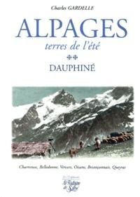 Charles Gardelle - Alpages, terres de l'été - Tome 2, Dauphiné.