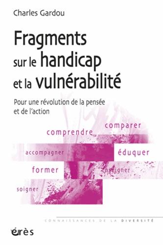 Fragments sur le handicap et la vulnérabilité. Pour une révolution de la pensée et de l'action