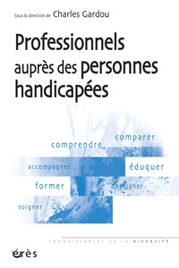 Charles Gardou - Professionnels auprès des personnes handicapées - Le handicap en visages.