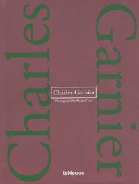 Charles Garnier et Roger Casas - Charles Garnier.