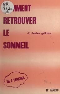 Charles Gellman et Gilbert Tordjman - Comment retrouver le sommeil.