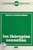 Charles Gellman et Josette Gellman - Les thérapies sexuelles.