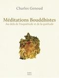 Charles Genoud - Méditations bouddhistes - Au-delà de l'inquiétude et de la quiétude.