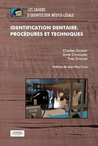 Charles Georget, Aimé Conigliaro Et Yv - Identification dentaire : Procédures et techniques.