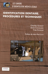 Charles Georget et Aimé Conigliaro - Identification dentaire - Procédures et techniques.