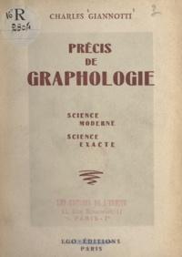 Charles Giannotti - Précis de graphologie - Science moderne, science exacte.