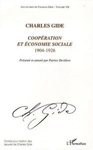 Charles Gide - Coopération et économie sociale 1904-1926.