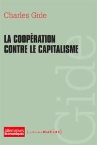 Charles Gide - La coopération contre le capitalisme.