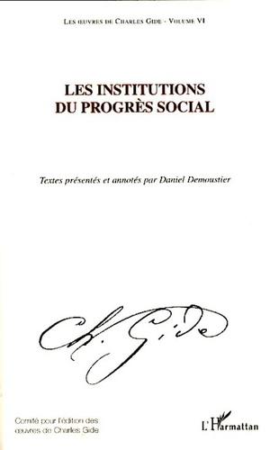 Charles Gide - Les institutions du progrès social.