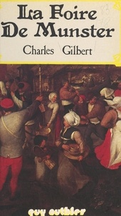 Charles Gilbert - La foire de Munster.