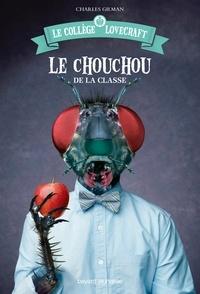 Marie Leymarie et Charles Gilman - Le collège Lovecraft, Tome 03 - Le chouchou de la classe.