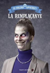 Marie Leymarie et Charles Gilman - Le collège Lovecraft, Tome 04 - La remplaçante.