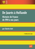 Charles Giol - De Jaurès à Hollande - Histoire de France de 1914 à nos jours.