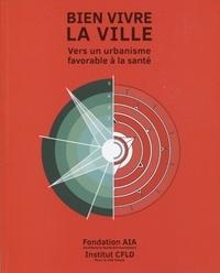 Charles Girard et Tangi Le Dantec - Bien vivre la ville : vers un urbanisme favorable à la santé - En collaboration avec l'institut de recherche chinois CFLD.