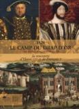 Charles Giry-Deloison - 1520 Le camp du drap d'or - La rencontre d'Henri VIII et de François Ie.