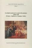 Charles Giry-Deloison et Roger Mettam - Patronages et clientélismes 1550-1750 (France, Angleterre, Espagne, Italie).