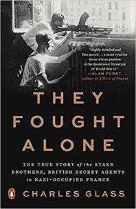 Charles Glass - They fought alone - The true story of the starr brothers.