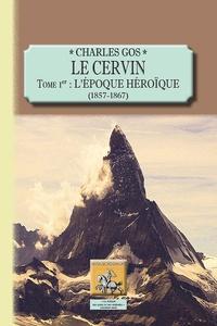 Le Cervin - Tome 1, Lépoque héroïque (1857-1867).pdf