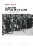 Charles Gottlieb - Auschwitz, survivre et témoigner.