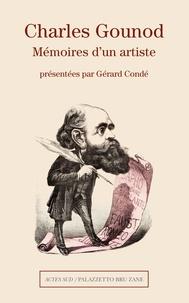 Charles Gounod - Charles Gounod - Mémoires d'un artiste.