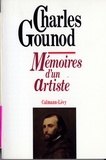 Charles Gounod - Mémoires d'un artiste.