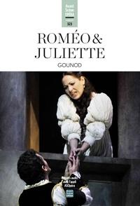 Charles Gounod - Roméo et Juliette (Gounod) - L'Avant-Scène Opéra n°324.
