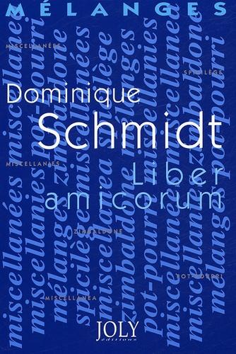 Charles Goyet et Jean-Pierre Brill - Mélanges en l'honneur de Dominique Schmidt - Liber amicorum.