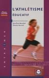 Charles Gozzoli et Jean-Paul Bourdon - L'athlétisme éducatif.