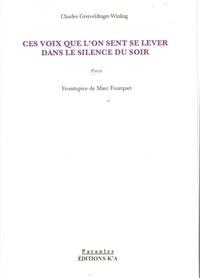 Charles Greiveldinger-Winling - Ces voix que l'on sent se lever dans le silence du soir.